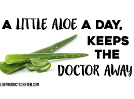 A Little Aloe a day, keeps the Doctor Away