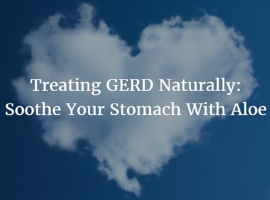 Treating GERD Naturally: aloe soothes the stomach